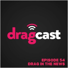 54: Drag in the News