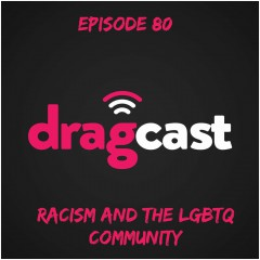 80: Racism and the LGBTQ Community