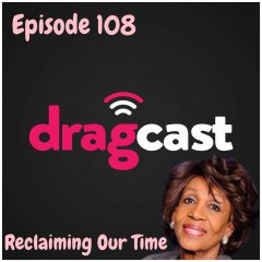108: Reclaiming Our Time