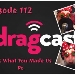 112: Look What You Made Us Do