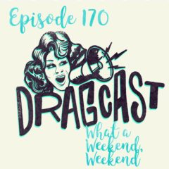 170: What a Weekend, Weekend